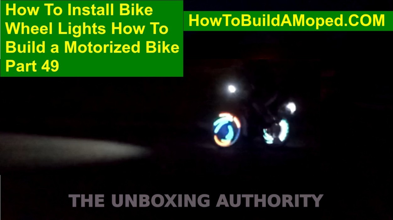 How To Install Bike Wheel Lights How To Build a Motorized Bike Part 49
