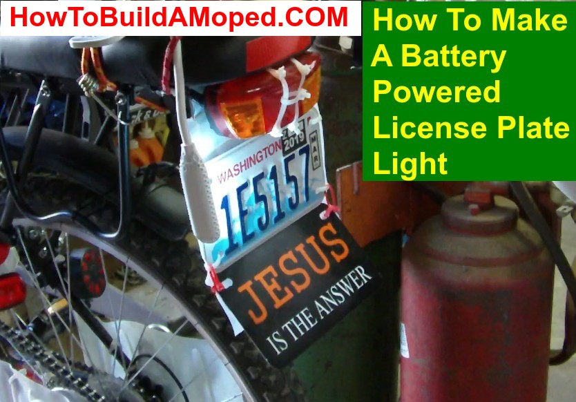 How To Make A Battery Powered License Plate Light How To Build a Motorized Bike Part 50