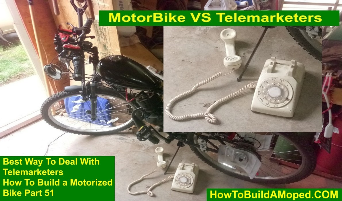 Best Way To Deal With Telemarketers How To Build a Motorized Bike Part 51