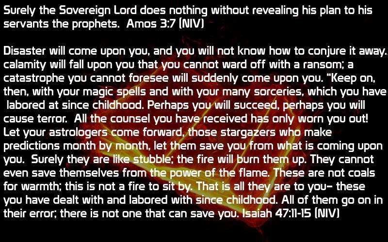 Amos 3:7 & Isaiah 47:11-14